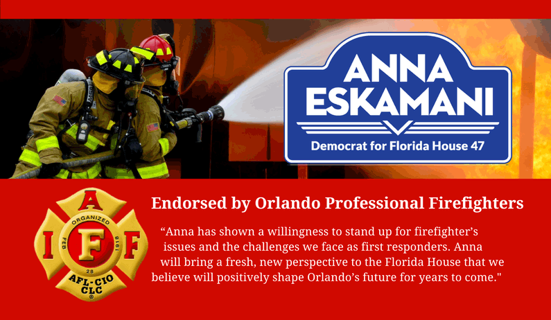 Orlando Professional Firefighters Local 1365 Endorse Anna V. Eskamani For Florida House District 47