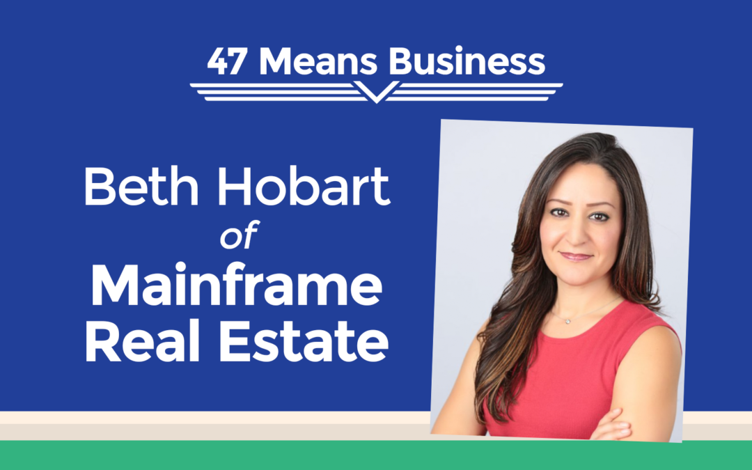 47 Means Business Profile: Beth Hobart of Mainframe Real Estate