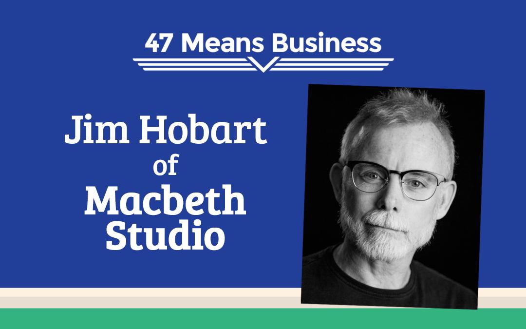 47 Means Business Profile: Macbeth Studio