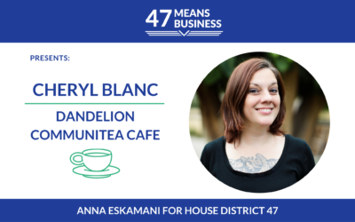 47 Means Business: Cheryl Blanc of Dandelion Communitea Cafe