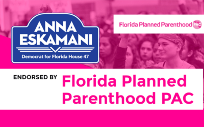 Anna V. Eskamani Receives the Endorsement of the Florida Planned Parenthood PAC