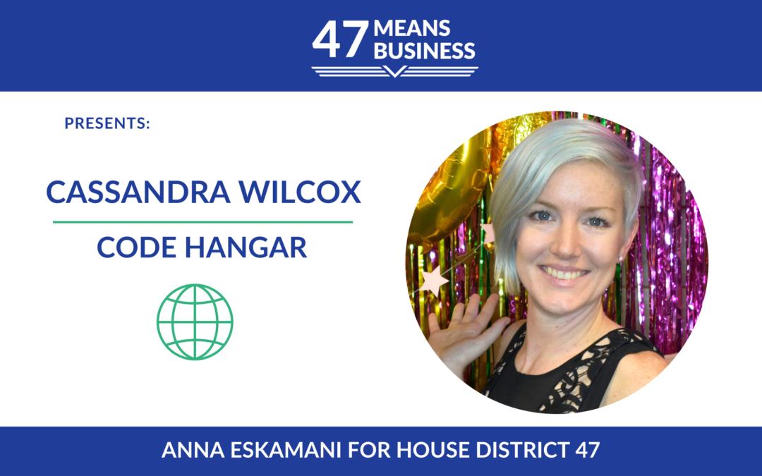 47 Means Business Profile: Cassandra Wilcox