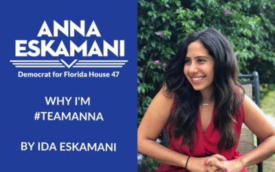 Why I'm #TeamAnna: Ida Eskamani
