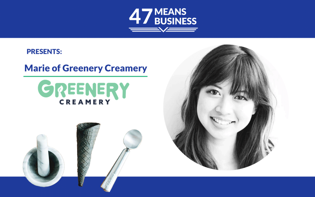 47 Means Business Profile: Marie of Greenery Creamery